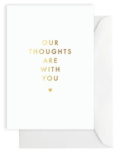 Greeting Card – OUR THOUGHTS ARE WITH YOU